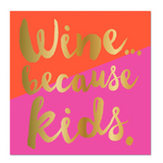 Wine Because Kids-Beverage Napkins-20 Count