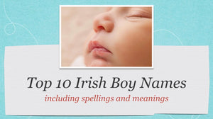 Irish Names: Focus on the Top 10 Irish Boy Names
