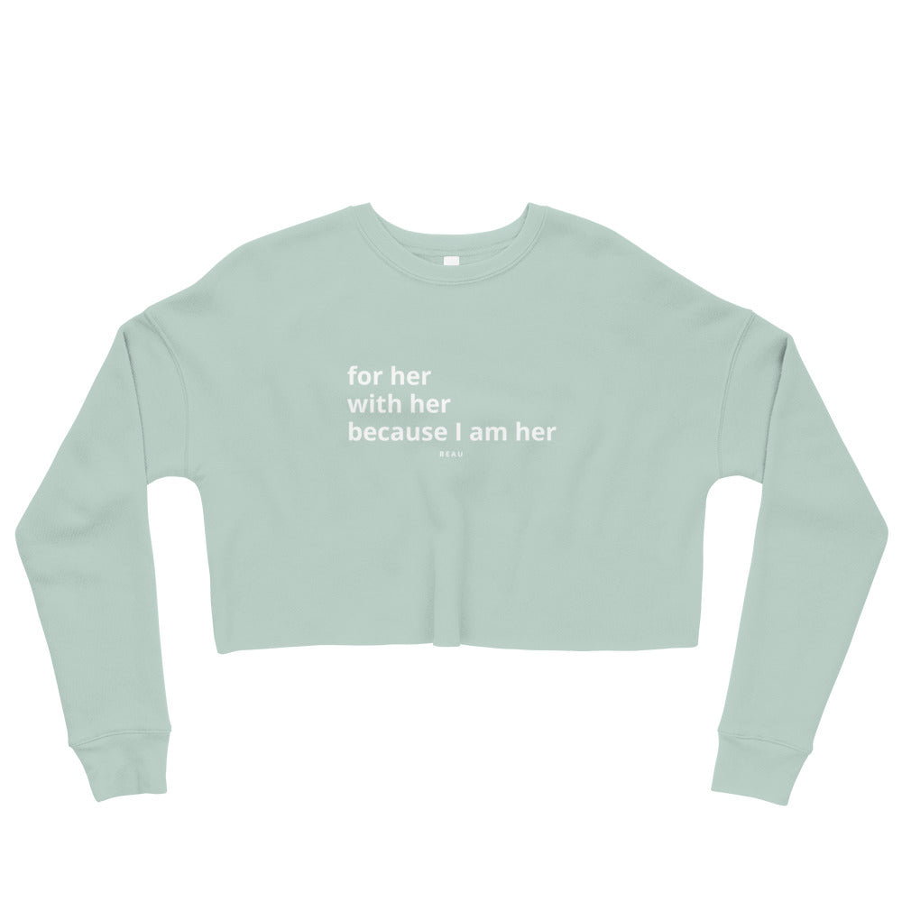 I Am Her Cropped Crewneck