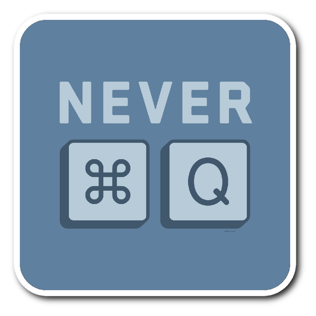 MAC_NEVER QUIT - Sticker