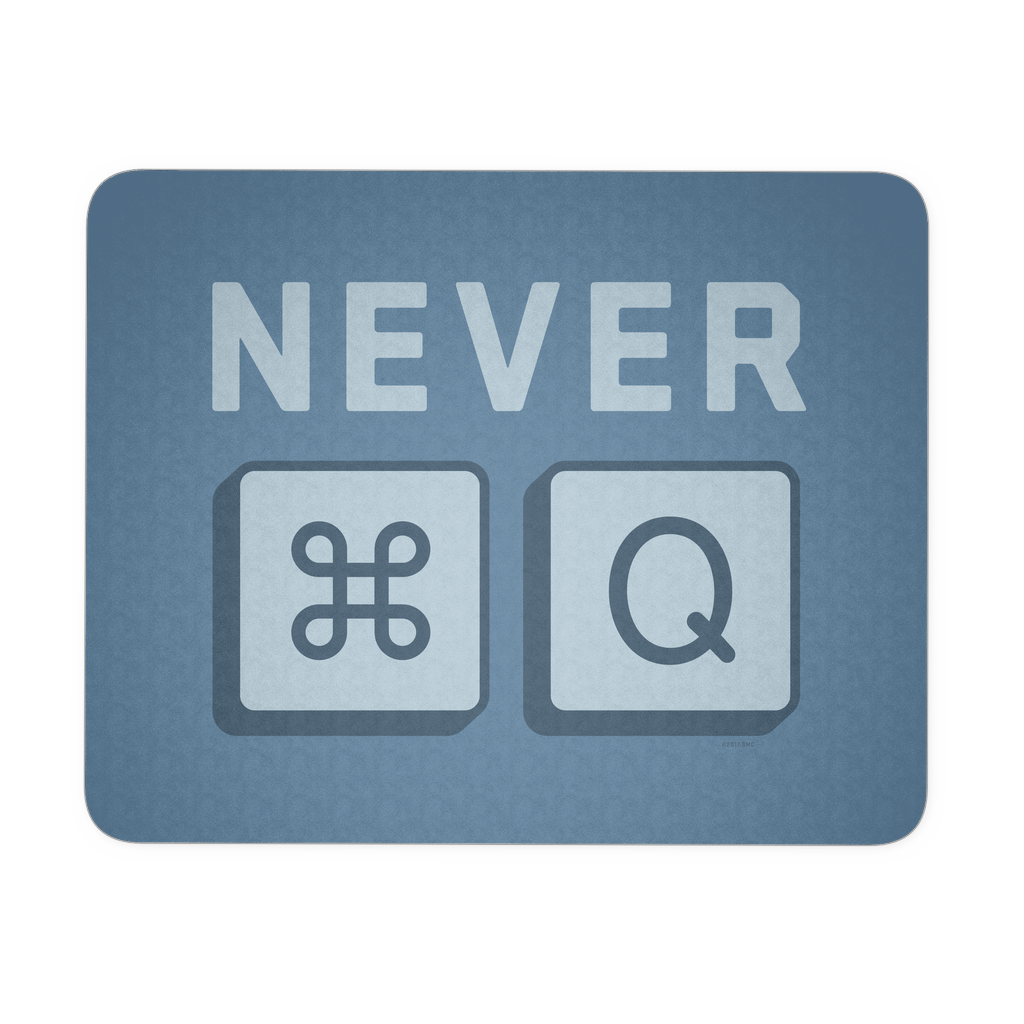 MAC_NEVER QUIT - Mouse Pad
