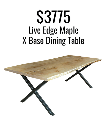 Live edge maple table with the steel x base finished clear. Local, handmade, urethane finish, Canadian steel.