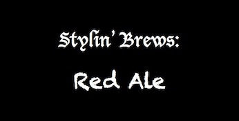 Stylin' Brews: Red Ale