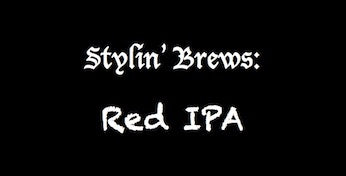 Stylin' Brews: Red IPA