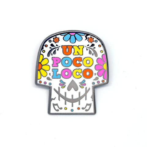 Un Poco Loco Pin - Sold Out