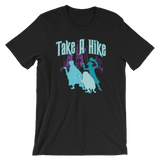 Take A Hike - Unisex T-Shirt