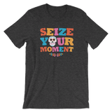 Seize Your Moment - Unisex T-Shirt