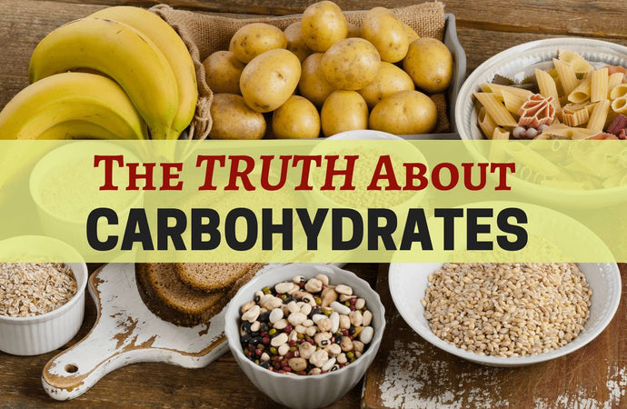 The TRUTH About Carbohydrates