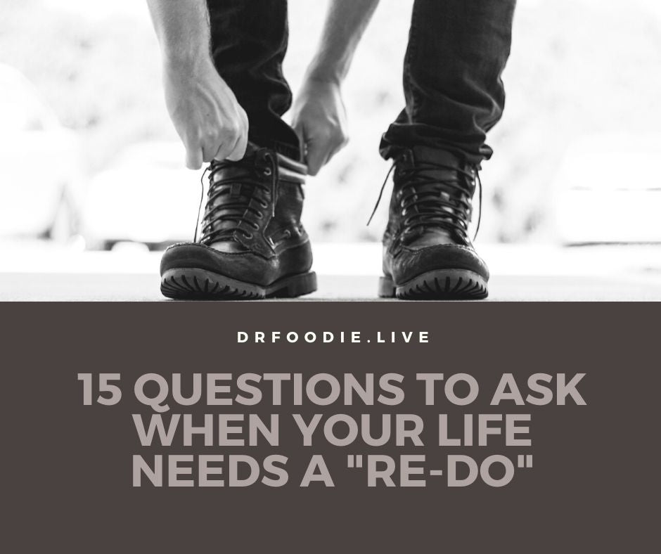 "15 Questions to Ask When Your Life Needs a ""Re-do"""