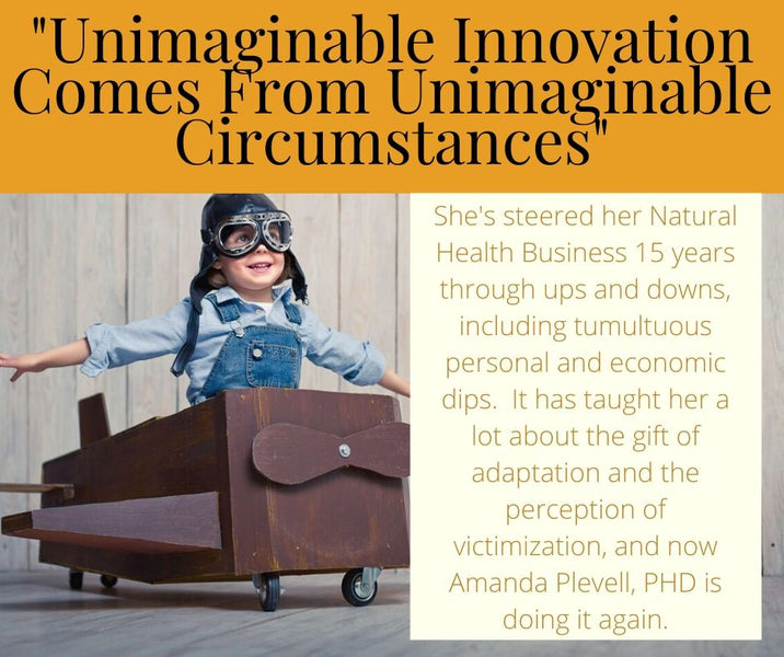 """Unimaginable Innovation Comes From Unimaginable Circumstances"""