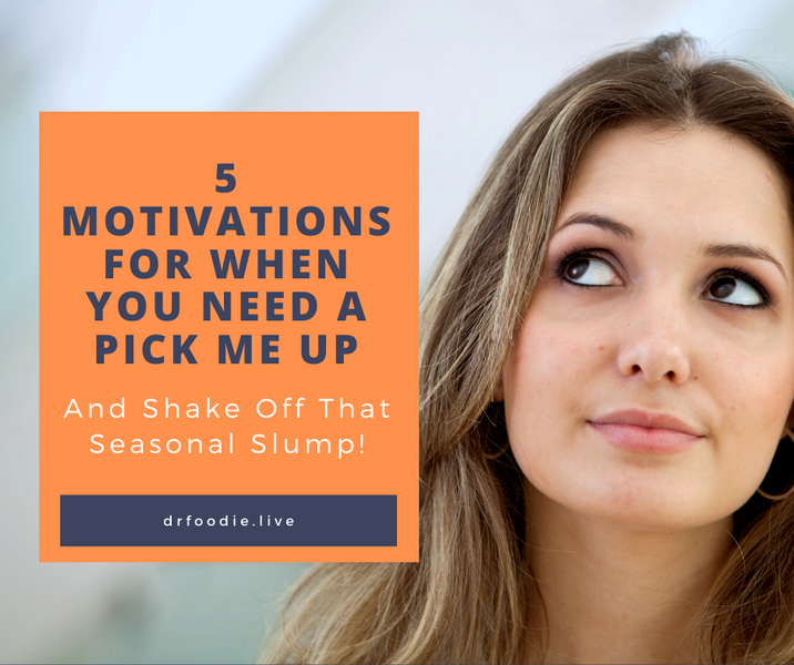 5 Motivations For When You Need a Pick Me Up