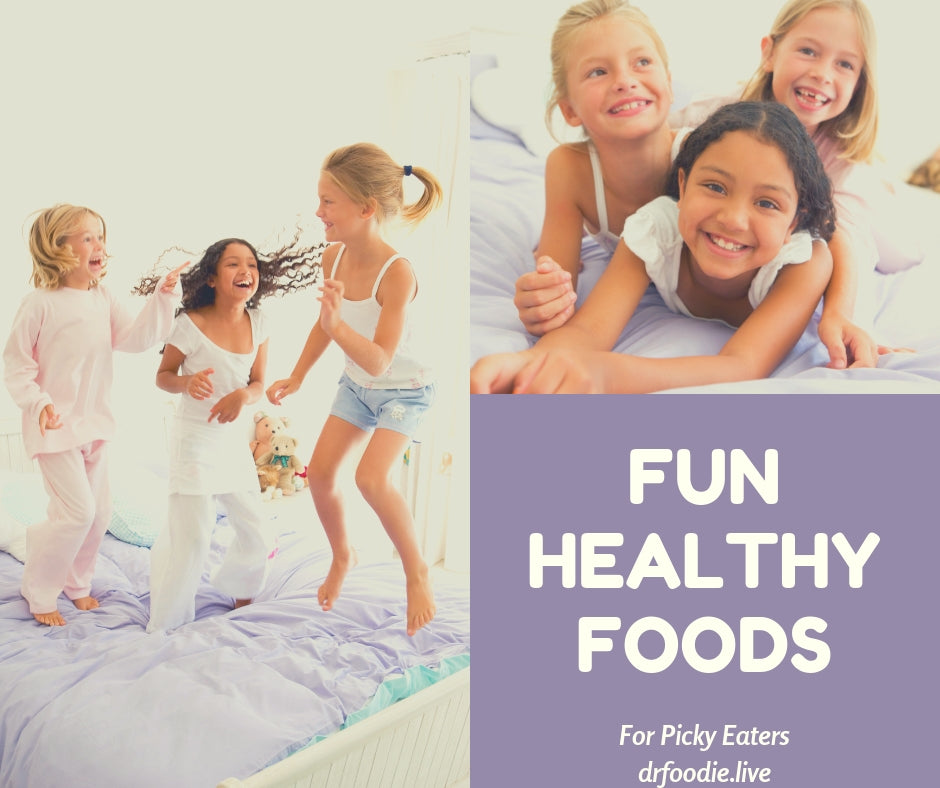 Fun Healthy Foods for Picky Eaters