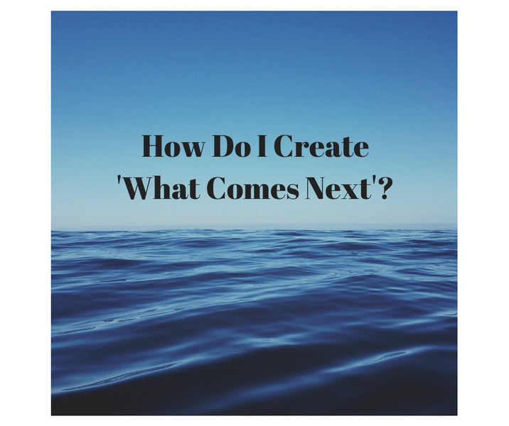 How Do You Create What Comes Next?