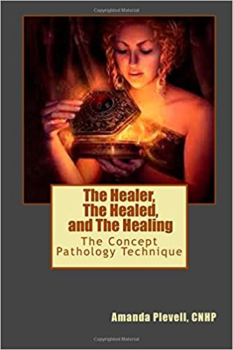 The Healed, the Healer, and the Healing:  The Concept Pathology Technique  Instructor Training and Certification