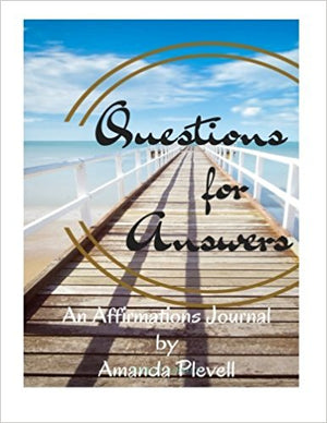 Questions for Answers:  An Affirmations Journal