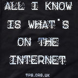 All I Know is What's on the Internet Tote Bag