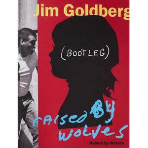 Jim Goldberg: Raised By Wolves (Bootleg, Signed)