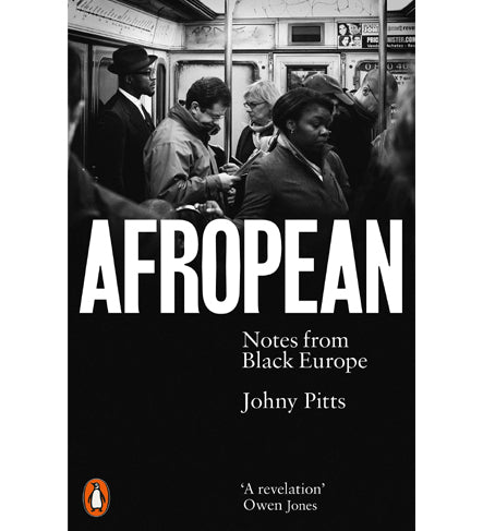 Johny Pitts: Afropean - Notes from Black Europe