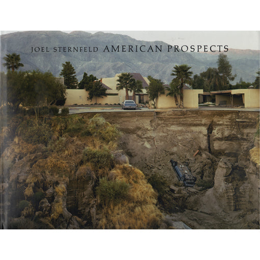 Joel Sternfeld: American Prospects Revised Edition