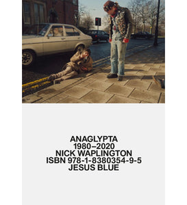 Nick Waplington: Anaglypta 1980-2020 (Signed)