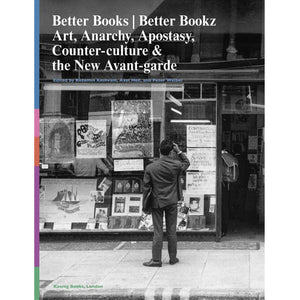 Better Books | Better Bookz: Art, Anarchy, Apostasy, Counter-culture & the New Avant-garde