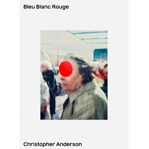 Christopher Anderson: Bleu Blanc Rouge (Signed)