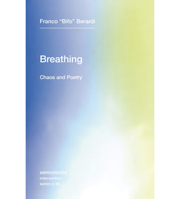 Franco 'Bifo' Berardi: Breathing