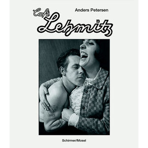 Anders Petersen: Café Lehmitz