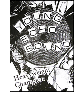 Young Echo Sound: Heavyweight Champion