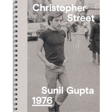 Sunil Gupta: Christopher Street (Signed, Out of Print)