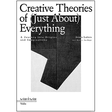 Jeroen Lutters: Creative Theories of (Just About) Everything