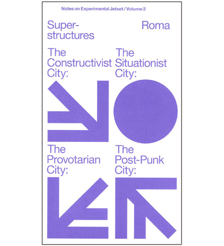 Notes on Experimental Jetset: Superstructures (Notes on Experimental Jetset / Volume 2)