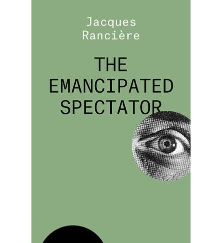 Jacques Rancière: The Emancipated Spectator