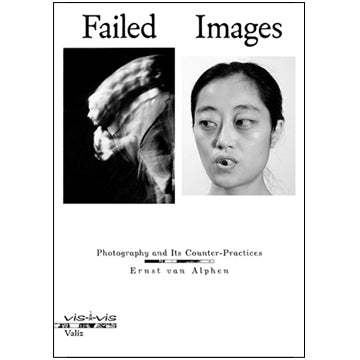 Ernst van Alphen: Failed Images