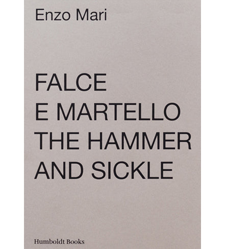 Enzo Mari: Falce e martello / The Hammer and Sickle
