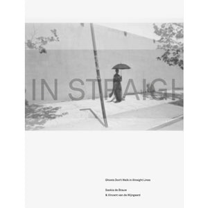 Saskia de Brauw & Vincent van de Wijngaard: Ghosts Don't Walk in Straight Lines (Signed)