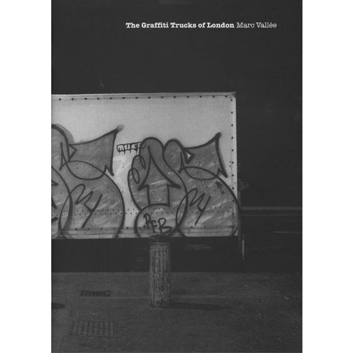 Marc Vallée: The Graffiti Trucks of London (Signed)