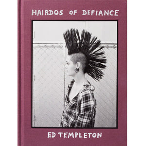 Ed Templeton: Hairdos of Defiance (Signed, Pre-Order)