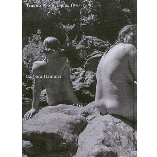 Barbara Hammer: Truant Photographs - 1970 - 1979