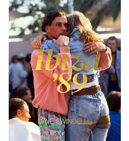 Dave Swindells: Ibiza '89 (Second Edition)
