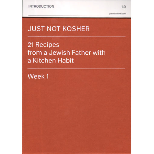 Rick Pushinsky: Just Not Kosher 21 Recipes from a Father with a Ktichen Habit