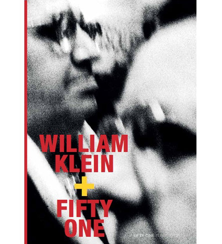 William Klein: William Klein + Fifty One