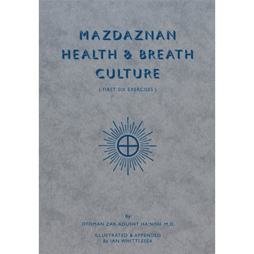 Mazdaznan Health & Breath Culture (Out of Print)