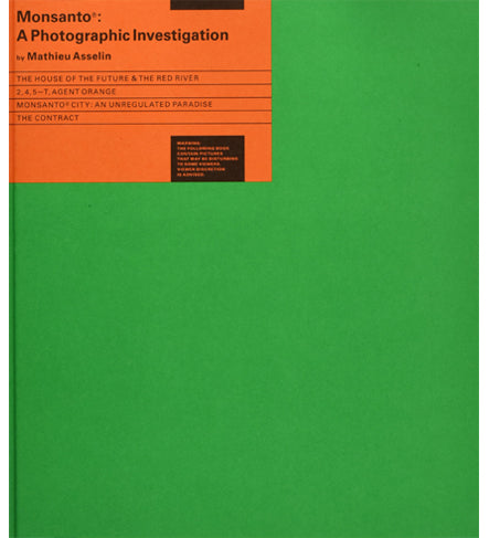 Mathieu Asselin: Monsanto - A Photographic Investigation (Signed)