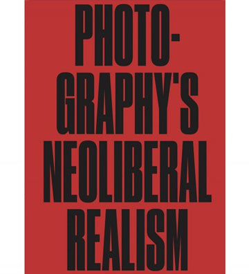 Jörg Colberg: Photography's Neoliberal Realism