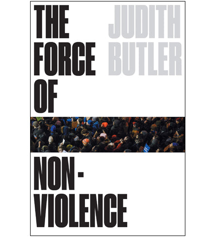 Judith Butler: The Force of Nonviolence