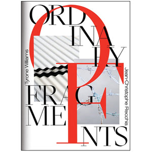 Tyrone Williams & Jean-Christophe Recchia: Ordinary Fragments 2