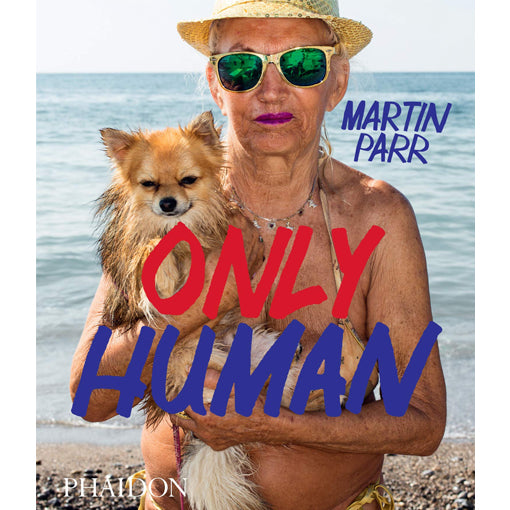 Martin Parr: Only Human (Signed edition, out of print)