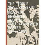 The People Shall Govern!: Medu Art Ensemble and the Anti-Apartheid Poster, 1979-1985