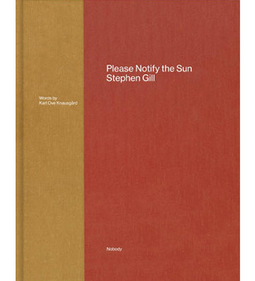 Stephen Gill: Please Notify the Sun (Signed)